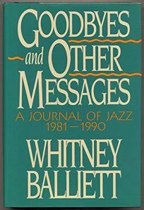 Goodbyes and Other Messages: A Journal of Jazz