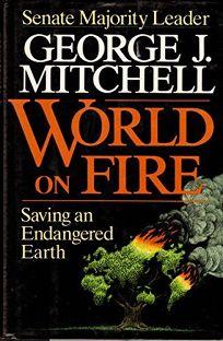 World on Fire Saving an Endangered Earth