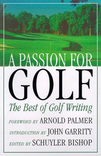 A Passion for Golf: Fifty Years of the Best Golf Writing