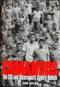 Comandos: The CIA and Nicaraguas Contra Rebels