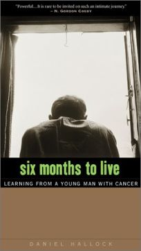 Six Months to Live: Lessons from a Young Man with Cancer