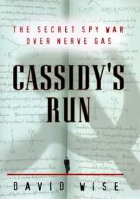 Cassidys Run: The Secret Spy War Over Nerve Gas
