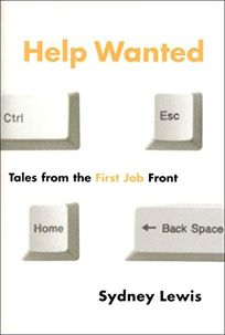 Help Wanted: Tales from the First Job Front
