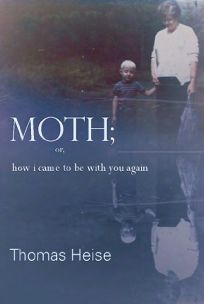 Moth; or How I Came to Be with You Again