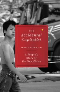 The Accidental Capitalist: A Peoples Story of the New China