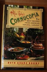 Miss Rubys Cornucopia: The Best Recipes from Americas Natural Harvest