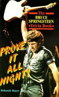 Prove It All Night!: The Bruce Springsteen Trivia Book