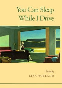 You Can Sleep While I Drive: Stories