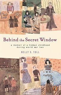 BEHIND THE SECRET WINDOW: A Memoir of a Hidden Childhood During World War Two