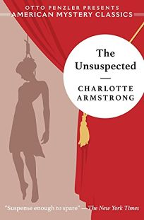 Mystery/Thriller Book Review: The Unsuspected by Charlotte Armstrong. Penzler, $25.95 (240p) ISBN 978-1-61316-123-4