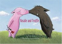 Rosalie and Truffle: A Story of Love; Truffle and Rosalie: A Story of Luck
