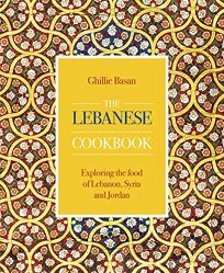 The Lebanese Cookbook: Exploring the Food of Lebanon