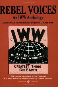 Rebel Voices: An IWW Anthology