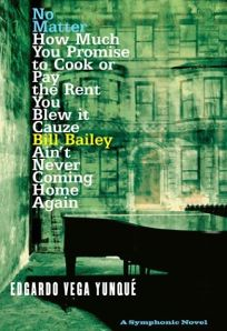 NO MATTER HOW MUCH YOU PROMISE TO COOK OR PAY THE RENT YOU BLEW IT CAUZE BILL BAILEY AINT NEVER COMING HOME AGAIN