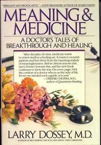 Meaning and Medicine: A Doctors Tales of Breakthrough and Healing