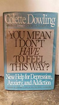 You Mean I Dont Have to Feel This Way?: New Help for Depression