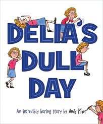 Delias Dull Day: An Incredibly Boring Story