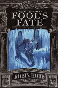 FOOLS FATE: Book III of the Tawny Man
