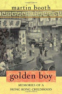 Golden Boy: Memories of a Hong Kong Childhood