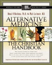 ALTERNATIVE MEDICINE: The Christian Handbook