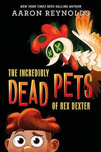 The Incredibly Dead Pets of Rex Dexter The Incredibly Dead Pets of Rex Dexter #1