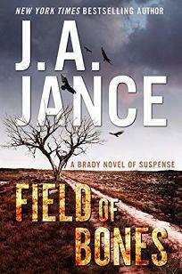 Field of Bones: A Brady Novel of Suspense
