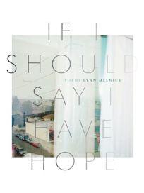 If I Should Say I Have Hope