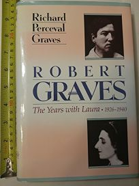 Robert Graves: 2volume 2: The Years with Laura