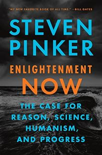 Enlightenment Now: The Case for Reason