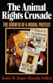 The Animal Rights Crusade: The Growth of a Moral Protest