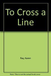 To Cross a Line