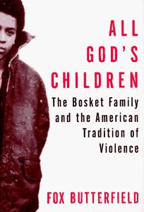 All Gods Children: The Bosket Family and the American Tradition of Violence