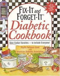 FIX-IT AND FORGET-IT DIABETIC COOKBOOK: Slow Cooker Favorites—to Include Everyone!