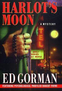 Harlots Moon: Featuring Psychological Profiler Robert Payne
