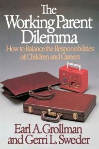 The Working Parent Dilemma: How to Balance the Responsibilites of Children and Careers