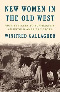 New Women in the Old West: From Settlers to Suffragists