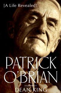 Patrick OBrian: A Life Revealed