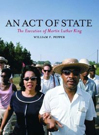 AN ACT OF STATE: The Execution of Dr. Martin Luther King Jr.