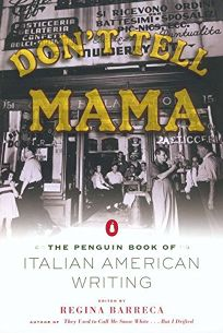 DONT TELL MAMA! The Penguin Book of Italian American Writing