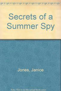 Secrets of a Summer Spy