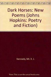 Dark Horses: New Poems