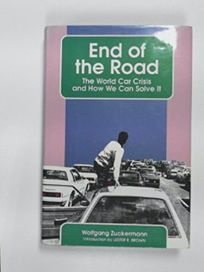 End of the Road: The World Car Crisis and How We Can Solve It