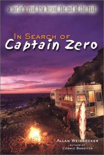 In Search of Captain Zero: A Surfers Road Trip Beyond the End of the Road