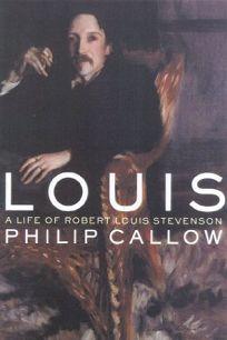 Louis: A Life of Robert Louis Stevenson
