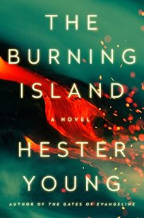 Fiction Book Review: The Burning Island by Hester Young. Putnam, $26 (416p) ISBN 978-0-399-17402-5