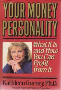 Your Money Personality: What It Is and How You Can Profit from It