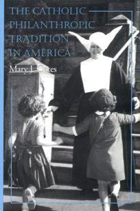 The Catholic Philanthropic Tradition in America
