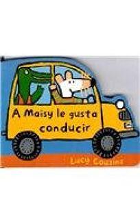 A Maisy Le Gusta Conducir
