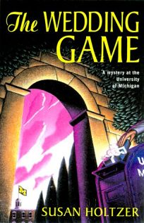 The Wedding Game: A Mystery at the University of Michigan