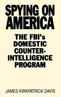 Spying on America: The FBIs Domestic Counterintelligence Program